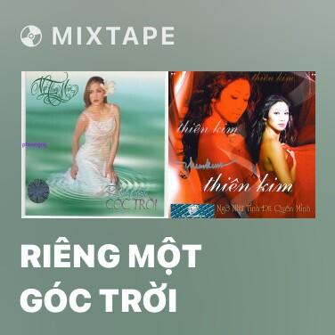 Mixtape Riêng Một Góc Trời - Various Artists