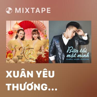 Mixtape Xuân Yêu Thương (Remix) - Various Artists