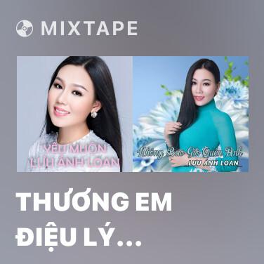 Mixtape Thương Em Điệu Lý Tình Quê - Various Artists