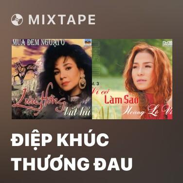 Mixtape Điệp Khúc Thương Đau - Various Artists
