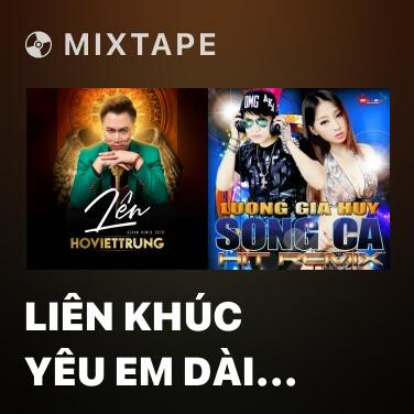 Radio Liên Khúc Yêu Em Dài Lâu (Remix) - Various Artists