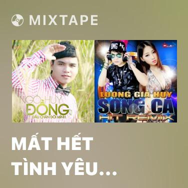 Mixtape Mất Hết Tình Yêu (Remix Beat) -