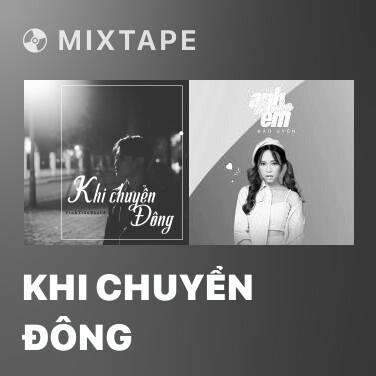 Mixtape Khi Chuyển Đông