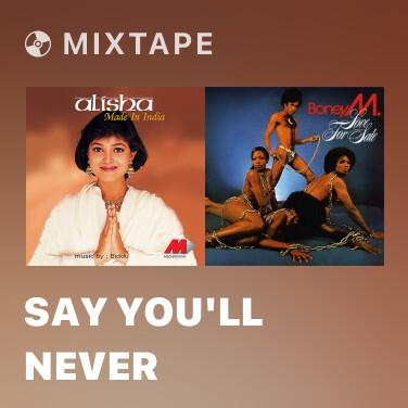 Mixtape Say You'll Never - Various Artists