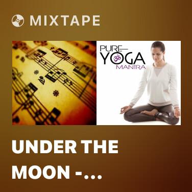 Mixtape Under The Moon - Guitar Relaxation And Zen Meditation - Various Artists