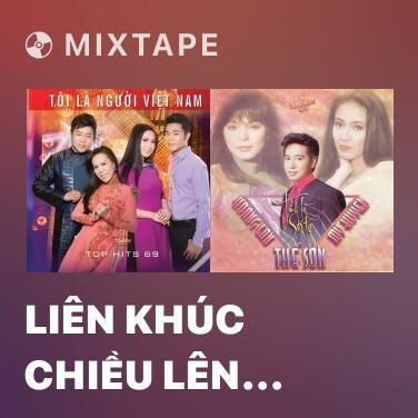 Mixtape Liên Khúc Chiều Lên Bản Thượng - Various Artists