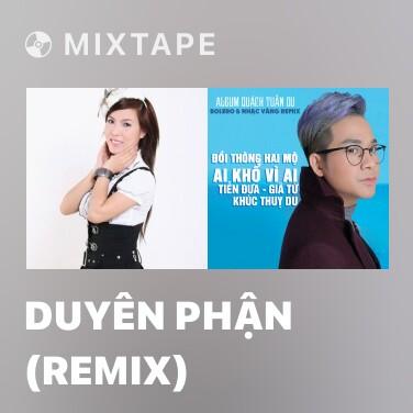 Mixtape Duyên Phận (Remix) - Various Artists