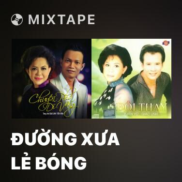 Mixtape Đường Xưa Lẻ Bóng - Various Artists