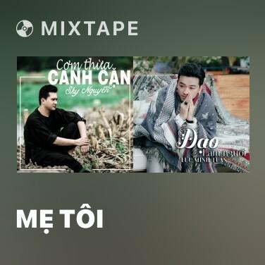 Mixtape Mẹ Tôi - Various Artists