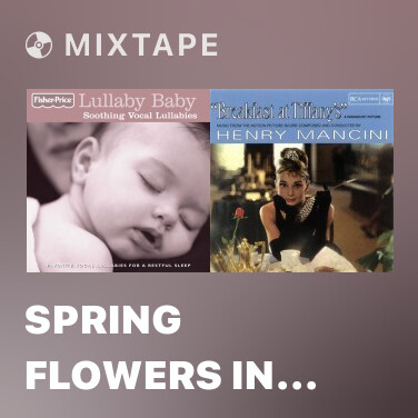 Mixtape Spring Flowers in the Moonlit Night on the River (chun jiang hua yue ye) - Various Artists
