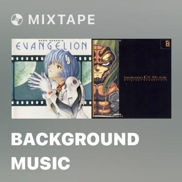 Mixtape BACKGROUND MUSIC -
