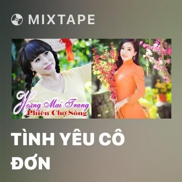 Mixtape Tình Yêu Cô Đơn - Various Artists