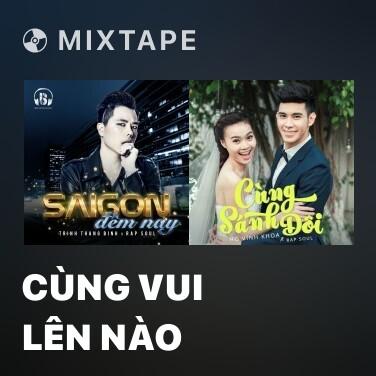 Mixtape Cùng Vui Lên Nào -