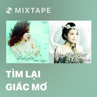 Radio Tìm Lại Giấc Mơ - Various Artists