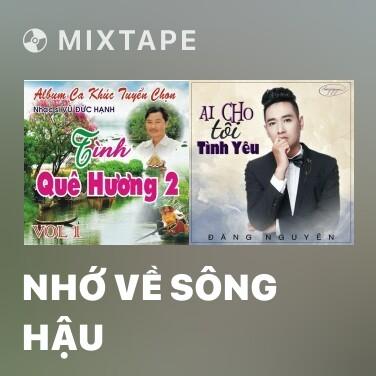 Radio Nhớ Về Sông Hậu - Various Artists