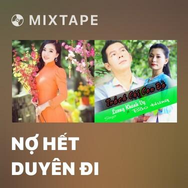 Radio Nợ Hết Duyên Đi - Various Artists