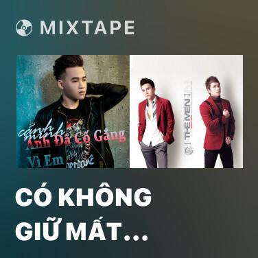 Mixtape Có Không Giữ Mất Đừng Tìm - Various Artists