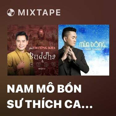 Mixtape Nam Mô Bổn Sư Thích Ca Mâu Ni Phật - Various Artists