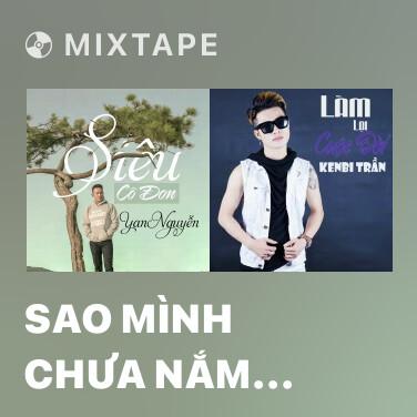 Radio Sao Mình Chưa Nắm Tay Nhau - Various Artists