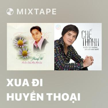 Radio Xua Đi Huyền Thoại - Various Artists