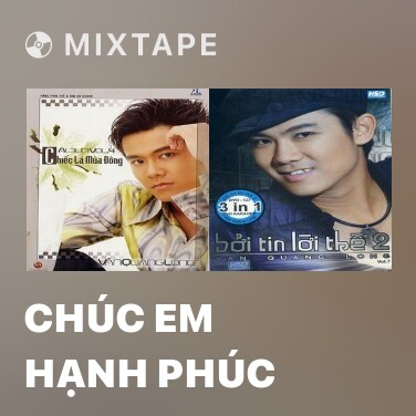 Mixtape Chúc Em Hạnh Phúc - Various Artists