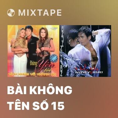 Mixtape Bài Không Tên Số 15 - Various Artists