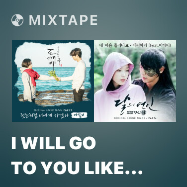Mixtape I Will Go To You Like The First Snow - Various Artists