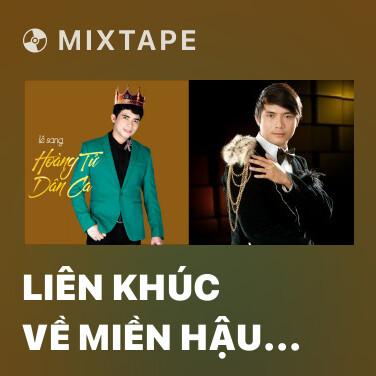 Mixtape Liên Khúc Về Miền Hậu Giang - Various Artists