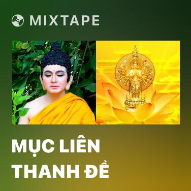 Mixtape Mục Liên Thanh Đề -