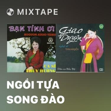 Mixtape Ngồi Tựa Song Đào - Various Artists