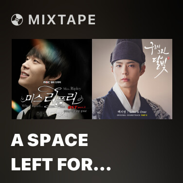 Mixtape A Space Left For You - Various Artists