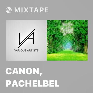 Mixtape Canon, Pachelbel - Various Artists