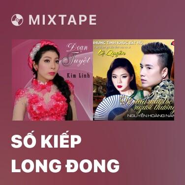 Mixtape Số Kiếp Long Đong - Various Artists