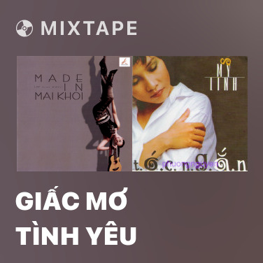 Mixtape Giấc Mơ Tình Yêu - Various Artists