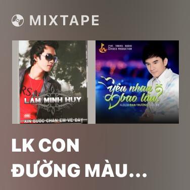 Mixtape LK Con Đường Màu Xanh - Về Đây Em - Various Artists