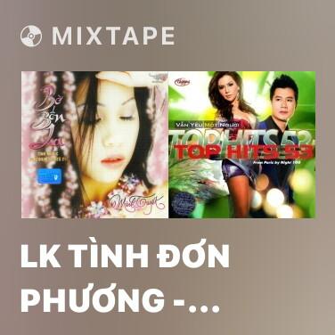 Mixtape LK Tình Đơn Phương - Tình Mộng Mơ - Various Artists