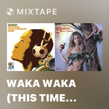 Mixtape Waka Waka (This Time for Africa) [The Official 2010 FIFA World Cup (TM) Song] - Various Artists