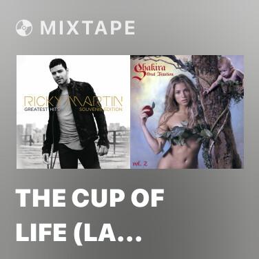 Mixtape The Cup Of Life (La Copa de la Vida) [The Official Song Of The World Cup, France '98] [English] [Cro - Various Artists