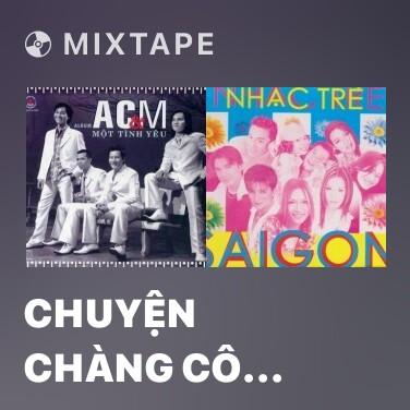 Mixtape Chuyện Chàng Cô Đơn - Various Artists