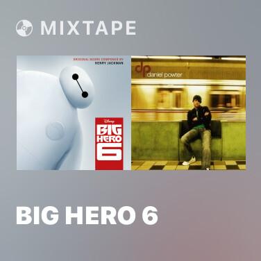 Mixtape Big Hero 6 - Various Artists