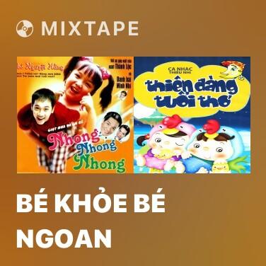 Mixtape Bé Khỏe Bé Ngoan - Various Artists