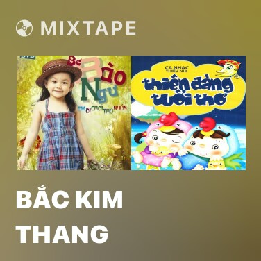 Mixtape Bắc Kim Thang - Various Artists