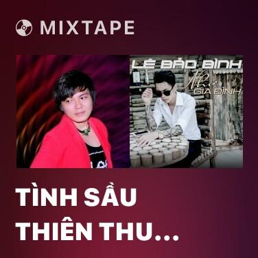 Mixtape Tình Sầu Thiên Thu Muôn Lối 2 - Various Artists