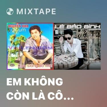 Mixtape Em Không Còn Là Cô Gái Quê - Various Artists