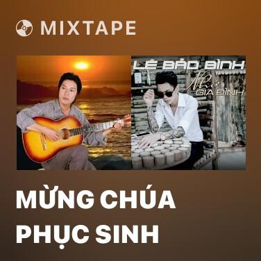 Mixtape Mừng Chúa Phục Sinh - Various Artists