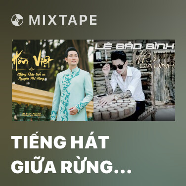 Mixtape Tiếng Hát Giữa Rừng Pắc Pó - Various Artists