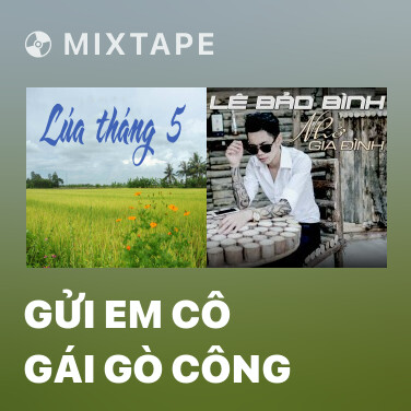 Mixtape Gửi Em Cô Gái Gò Công - Various Artists