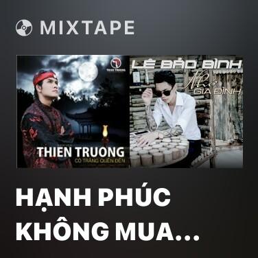 Mixtape Hạnh Phúc Không Mua Bằng Tiền - Various Artists