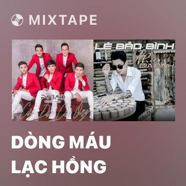 Mixtape Dòng Máu Lạc Hồng - Various Artists