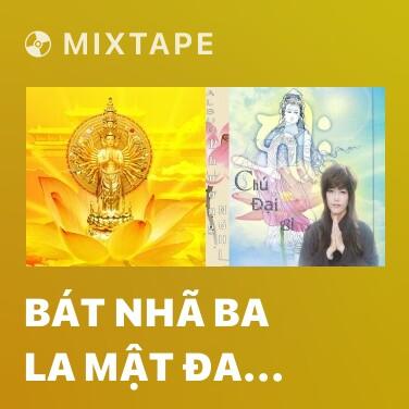 Mixtape Bát Nhã Ba La Mật Đa Tâm Kinh - Various Artists